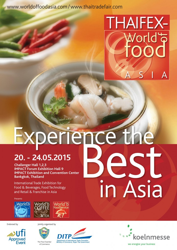 """THAIFEX World of Food Asia 2015"" is at Impact Muang Thong Thani on 20-22 May (trade) & 23-24 May (public)"